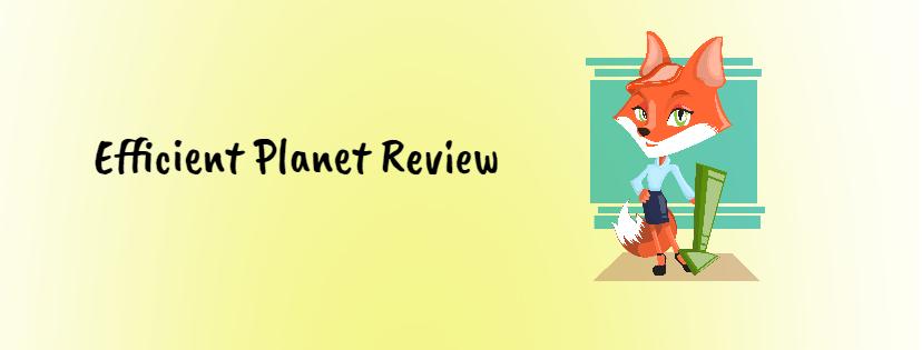 Efficient Planet Review